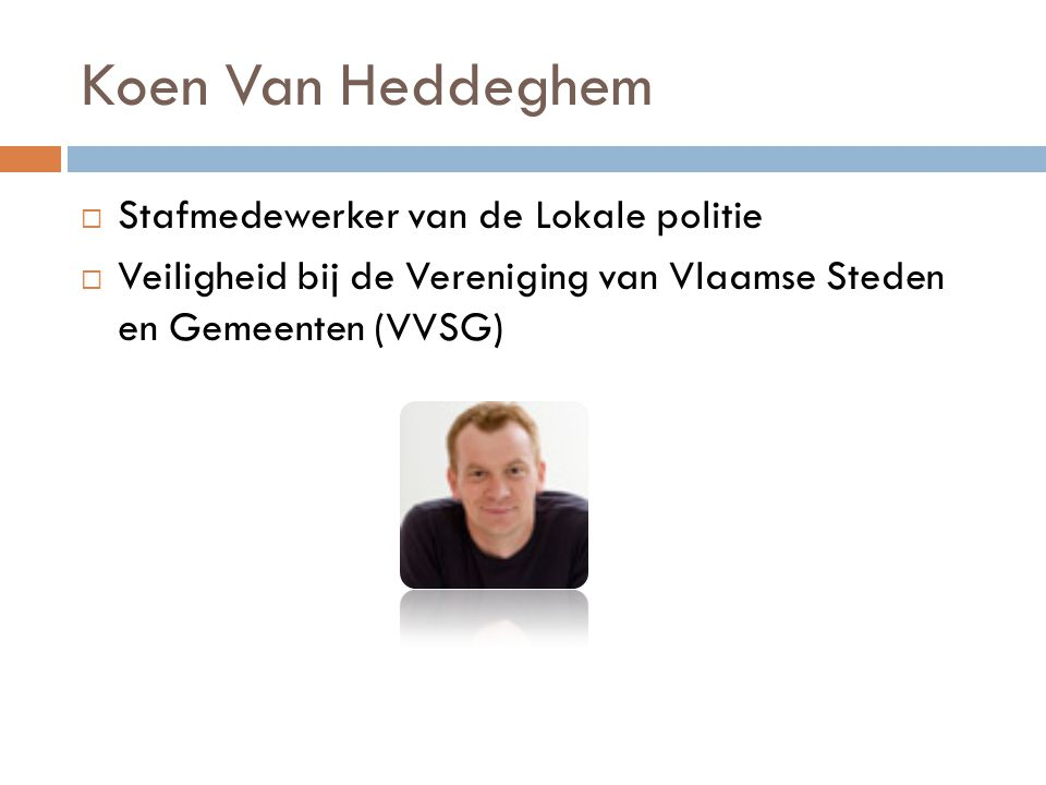 Koen Van Heddeghem Stafmedewerker van de Lokale politie