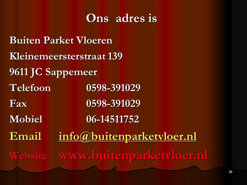 Ons adres is Email info@buitenparketvloer.nl Buiten Parket Vloeren