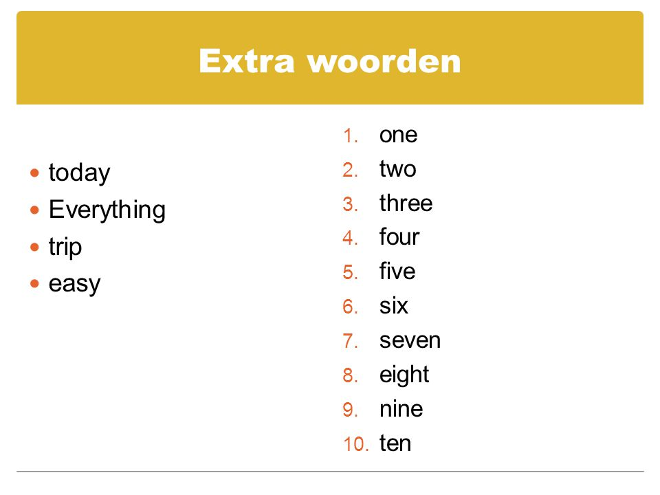 Extra woorden today Everything trip easy one two three four five six