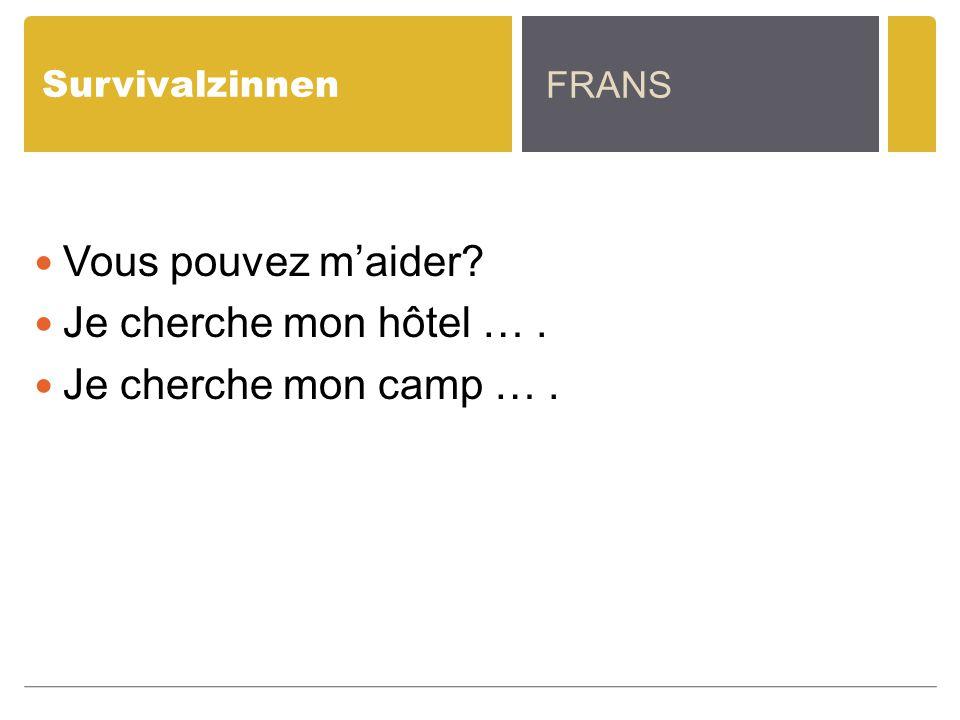 Vous pouvez m'aider Je cherche mon hôtel … . Je cherche mon camp … .