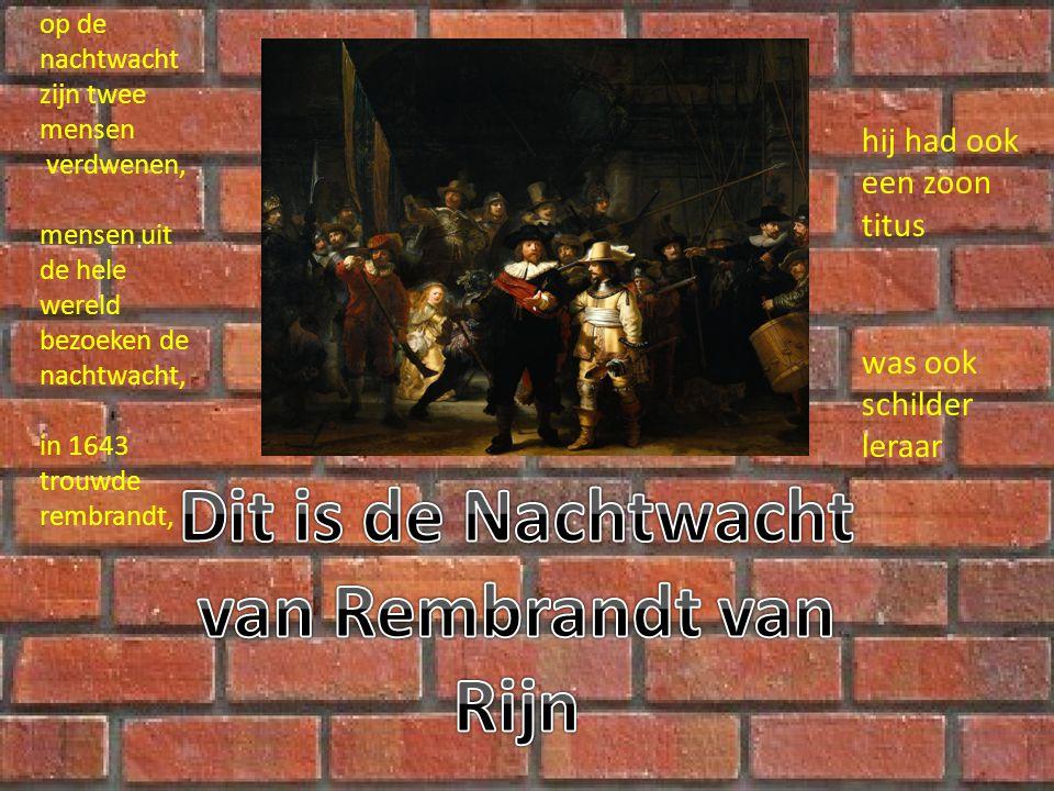 Dit is de Nachtwacht van Rembrandt van Rijn