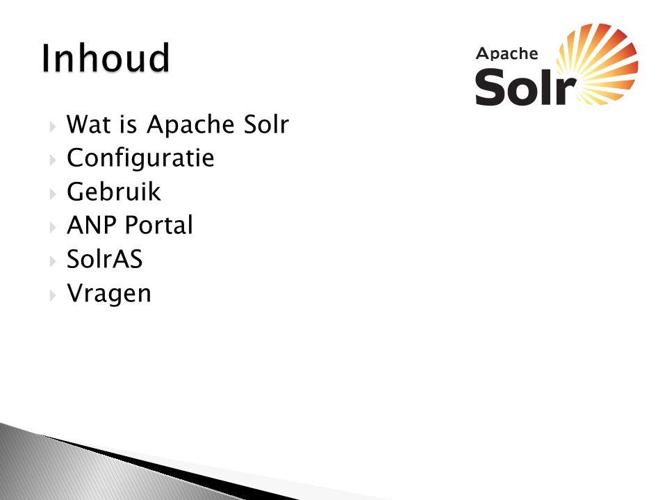 Inhoud Wat is Apache Solr Configuratie Gebruik ANP Portal SolrAS