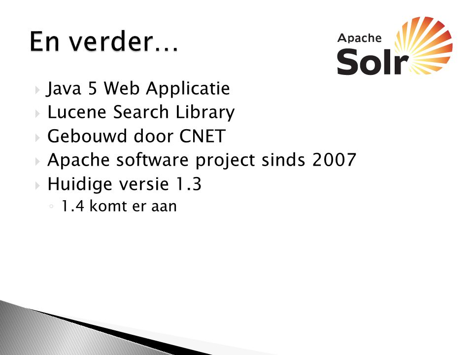 En verder… Java 5 Web Applicatie Lucene Search Library