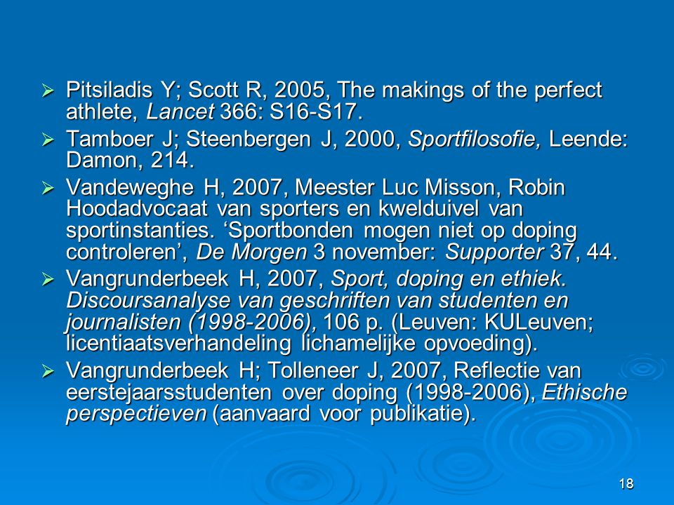 Pitsiladis Y; Scott R, 2005, The makings of the perfect athlete, Lancet 366: S16-S17.