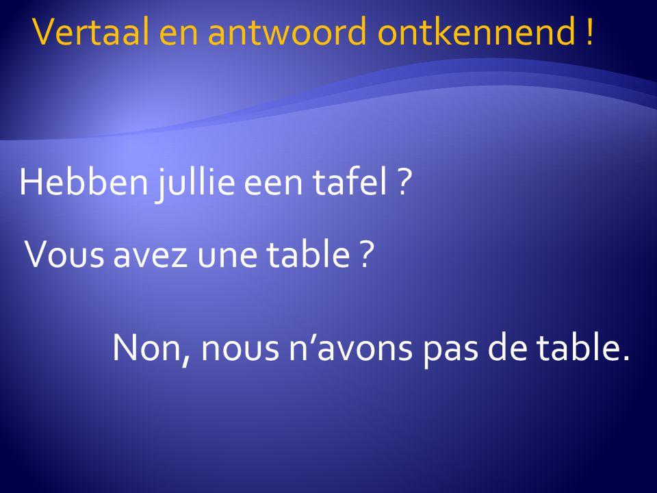 Hebben jullie een tafel