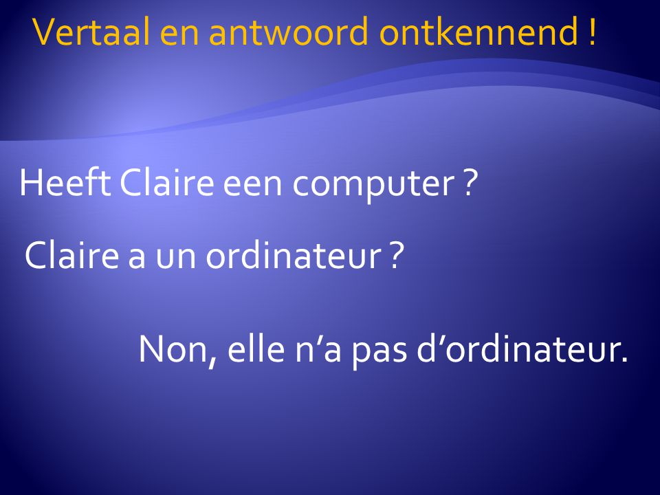 Heeft Claire een computer