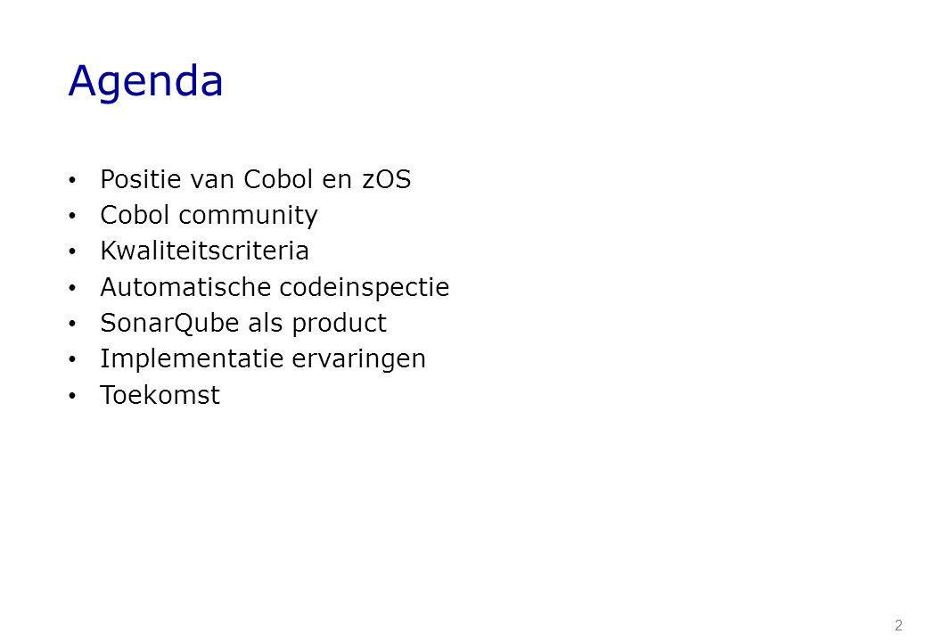 Agenda Positie van Cobol en zOS Cobol community Kwaliteitscriteria