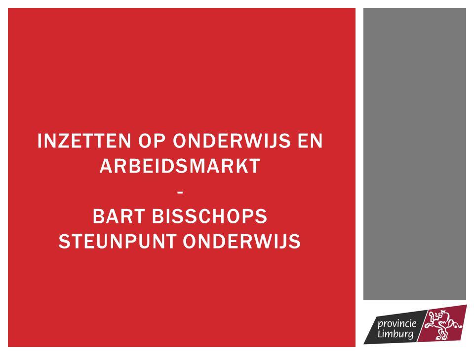 Inzetten op onderwijs en arbeidsmarkt - Bart Bisschops Steunpunt onderwijs