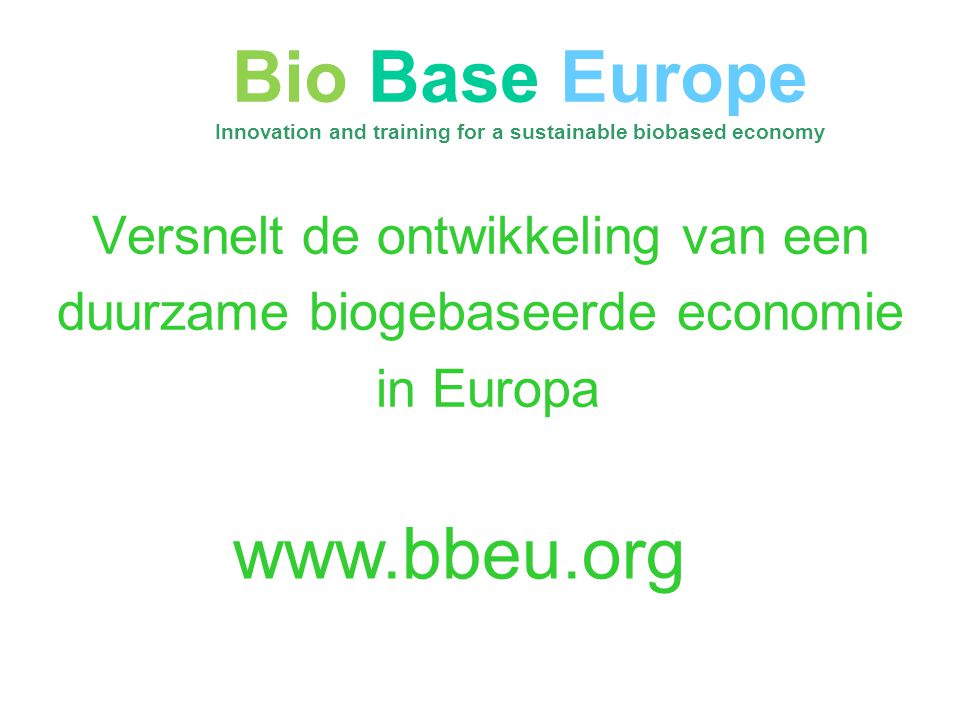 Innovation and training for a sustainable biobased economy