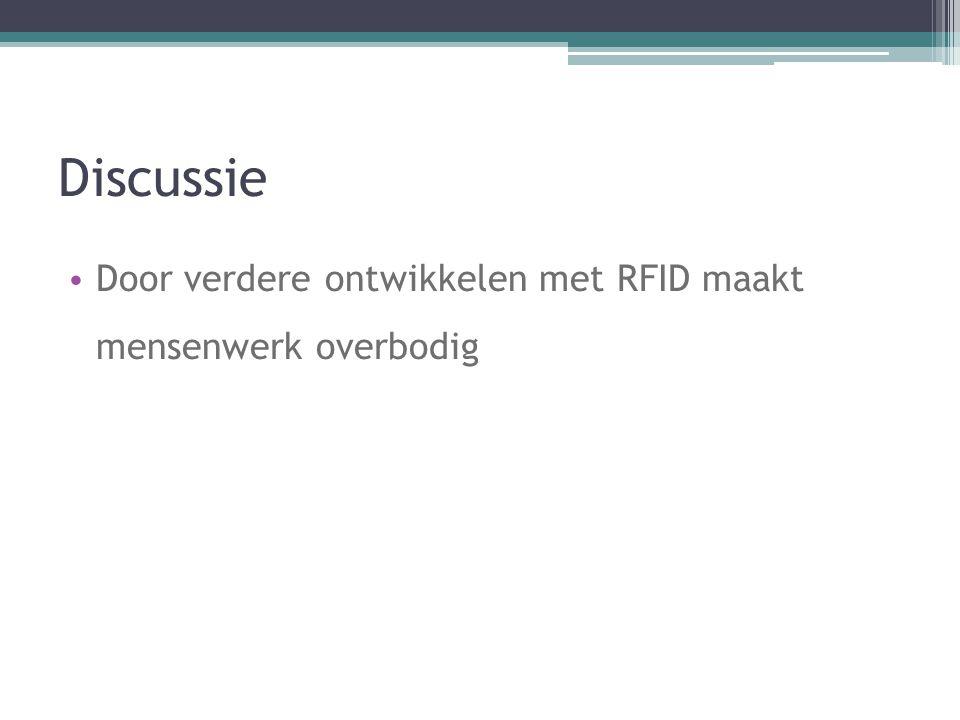 Discussie Door verdere ontwikkelen met RFID maakt mensenwerk overbodig