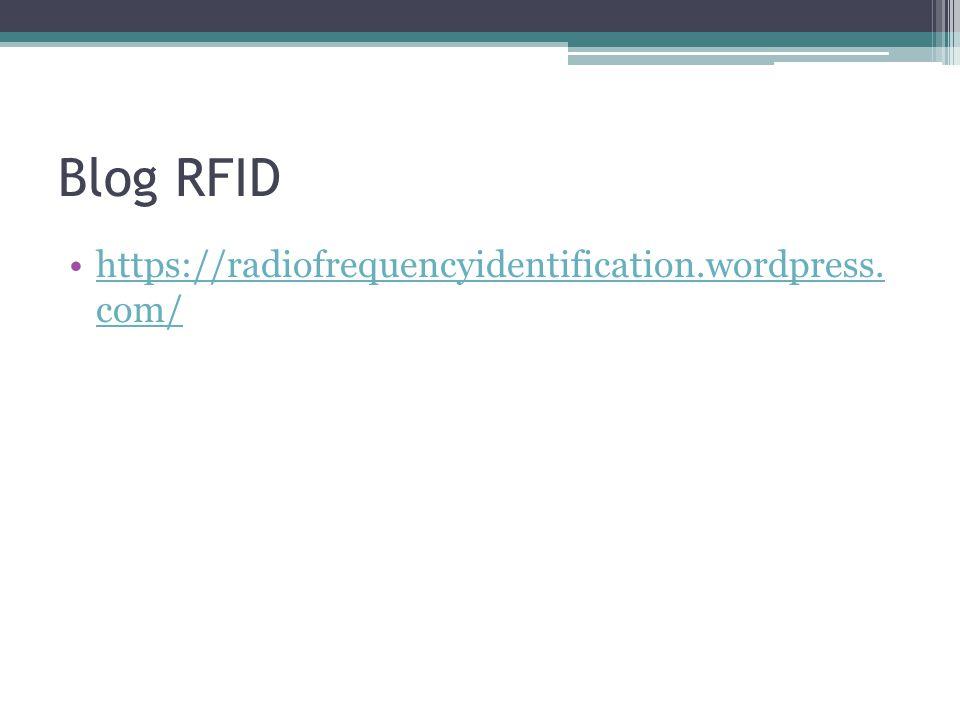 Blog RFID https://radiofrequencyidentification.wordpress. com/