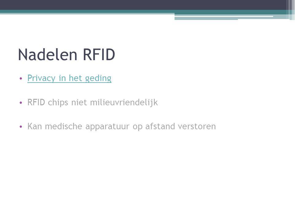 Nadelen RFID Privacy in het geding RFID chips niet milieuvriendelijk
