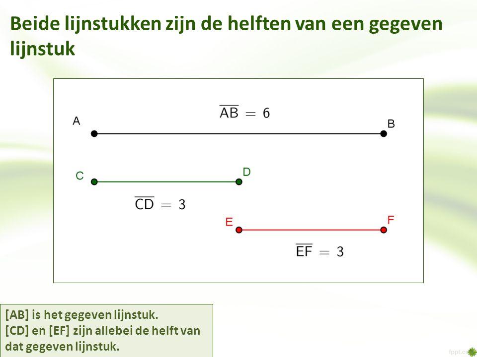 Beide lijnstukken zijn de helften van een gegeven lijnstuk