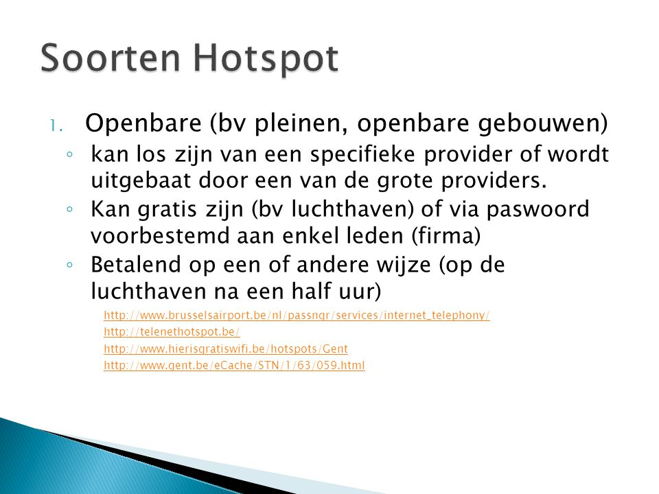 Soorten Hotspot Openbare (bv pleinen, openbare gebouwen)