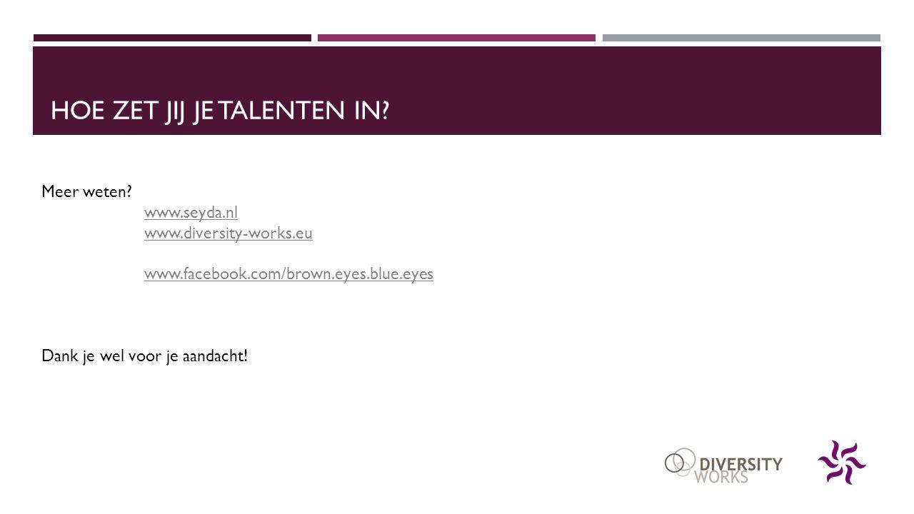 Hoe zet jij je talenten in