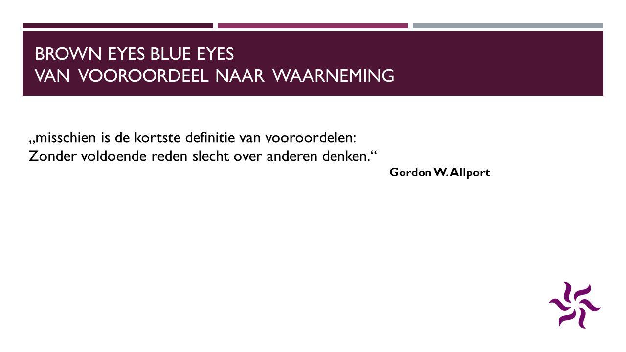 Brown Eyes Blue Eyes Van vooroordeel naar waarneming