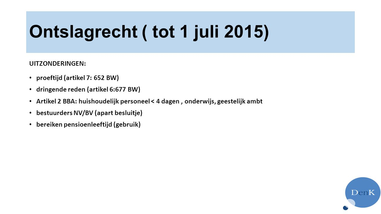 Ontslagrecht ( tot 1 juli 2015)