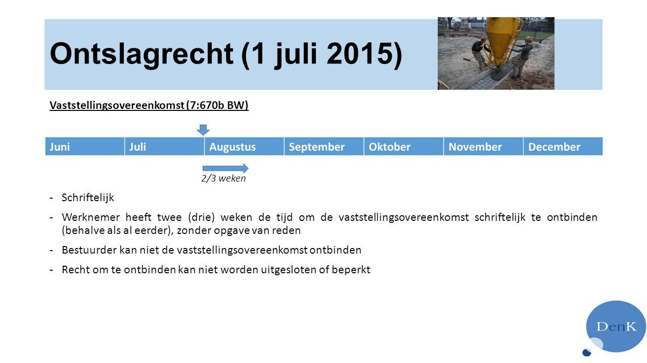 Ontslagrecht (1 juli 2015) Vaststellingsovereenkomst (7:670b BW)