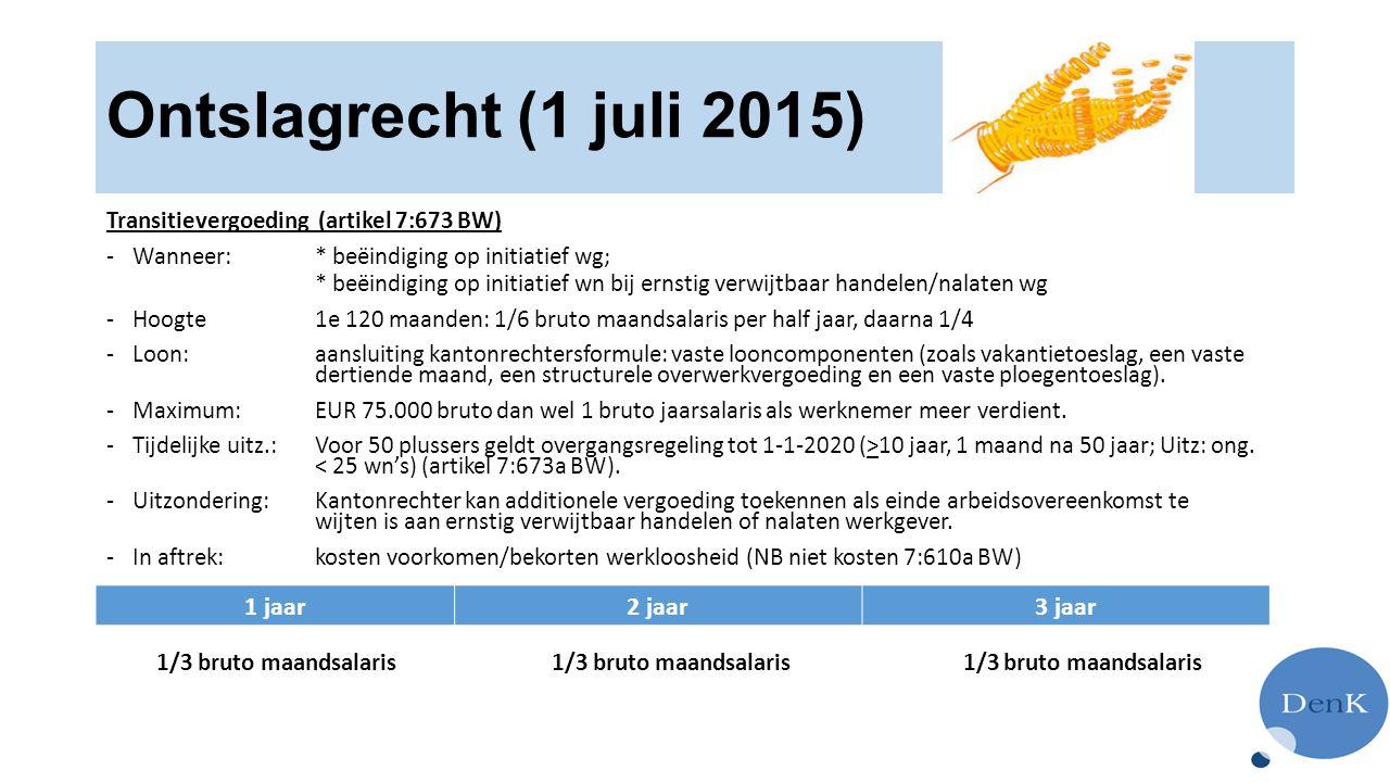 Ontslagrecht (1 juli 2015) 1 jaar 2 jaar 3 jaar