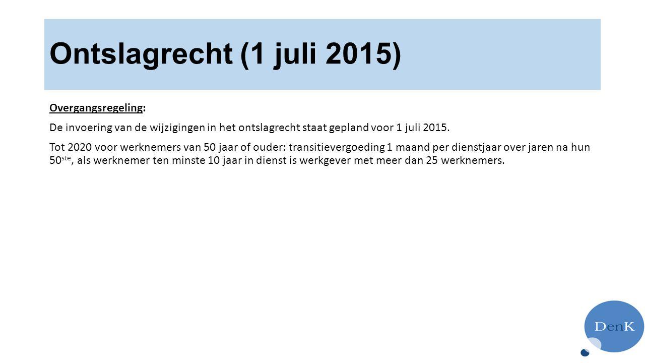 Ontslagrecht (1 juli 2015) Overgangsregeling: