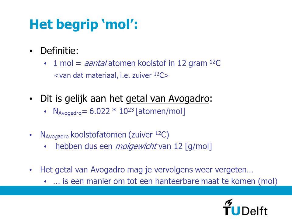 Het begrip 'mol': Definitie: Dit is gelijk aan het getal van Avogadro: