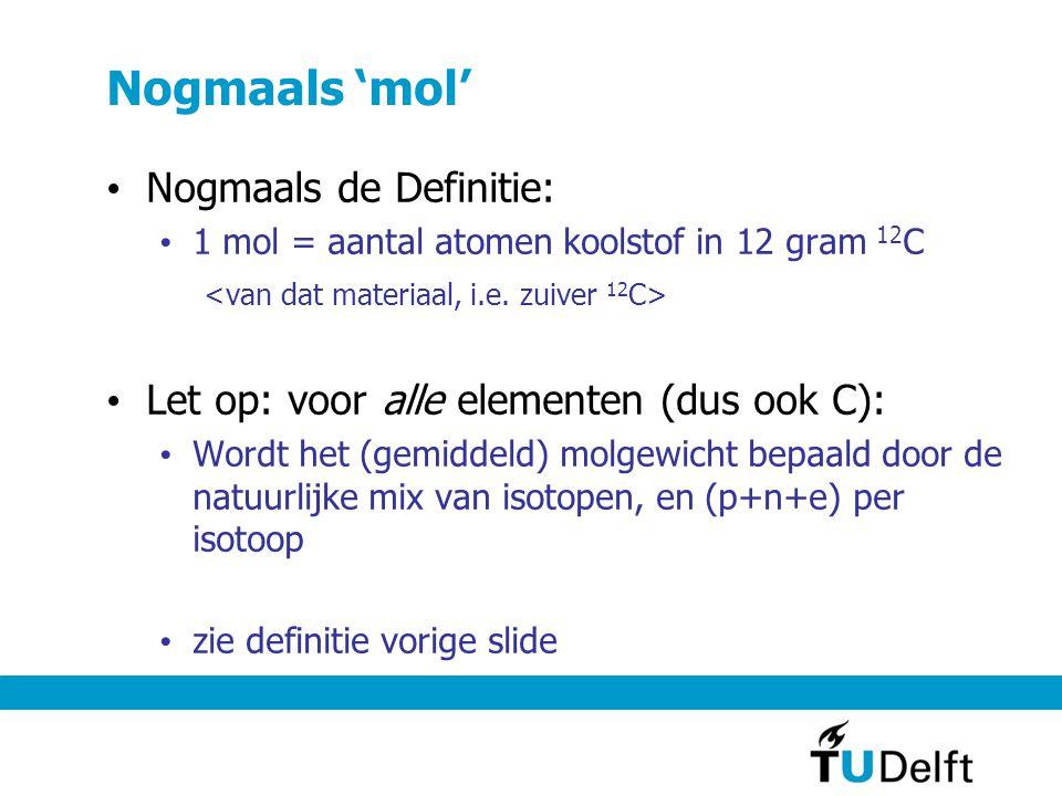Nogmaals 'mol' Nogmaals de Definitie: