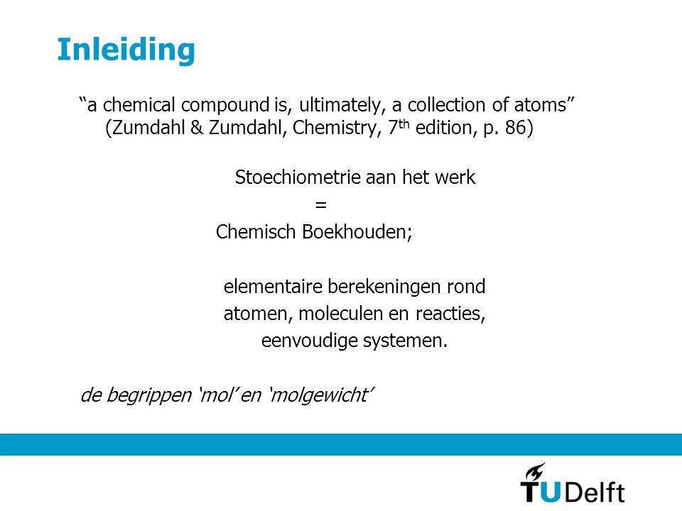 Inleiding a chemical compound is, ultimately, a collection of atoms (Zumdahl & Zumdahl, Chemistry, 7th edition, p. 86)