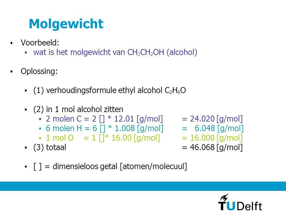 Molgewicht Voorbeeld: wat is het molgewicht van CH3CH2OH (alcohol)