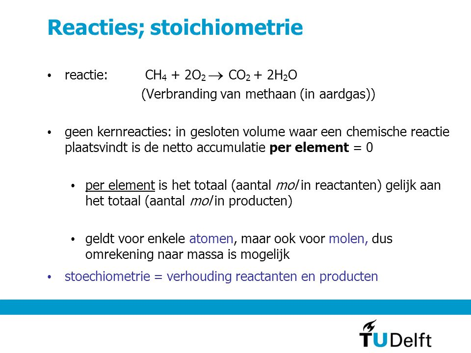Reacties; stoichiometrie