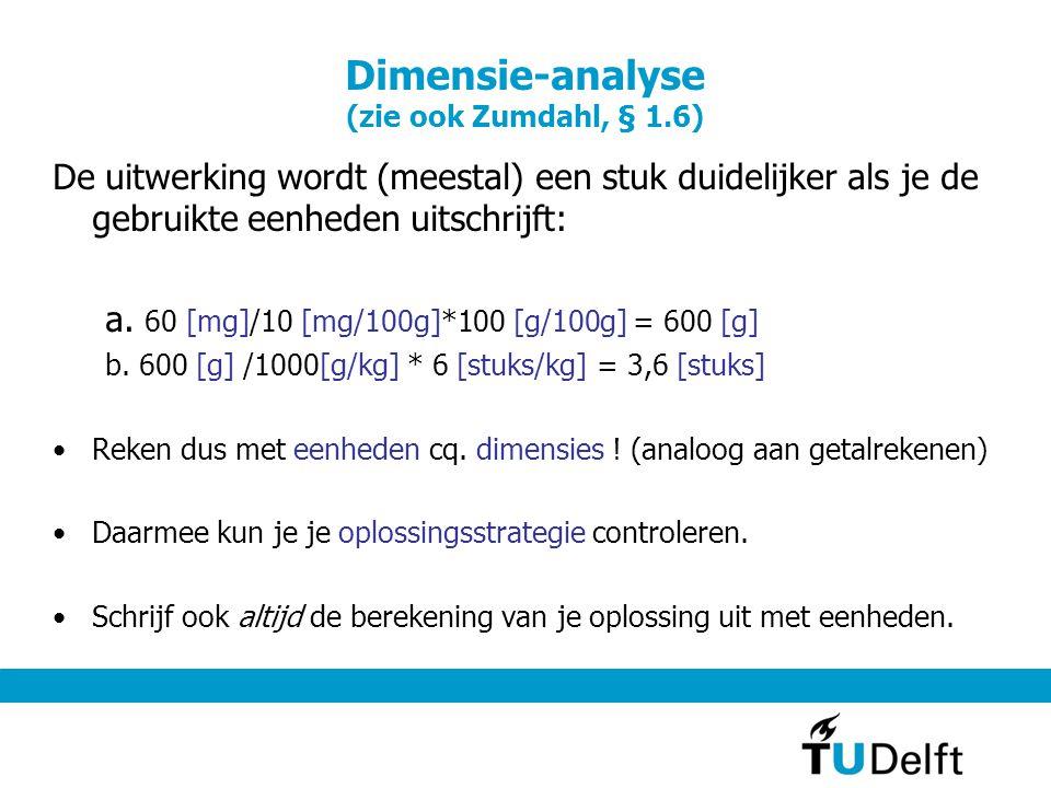 Dimensie-analyse (zie ook Zumdahl, § 1.6)