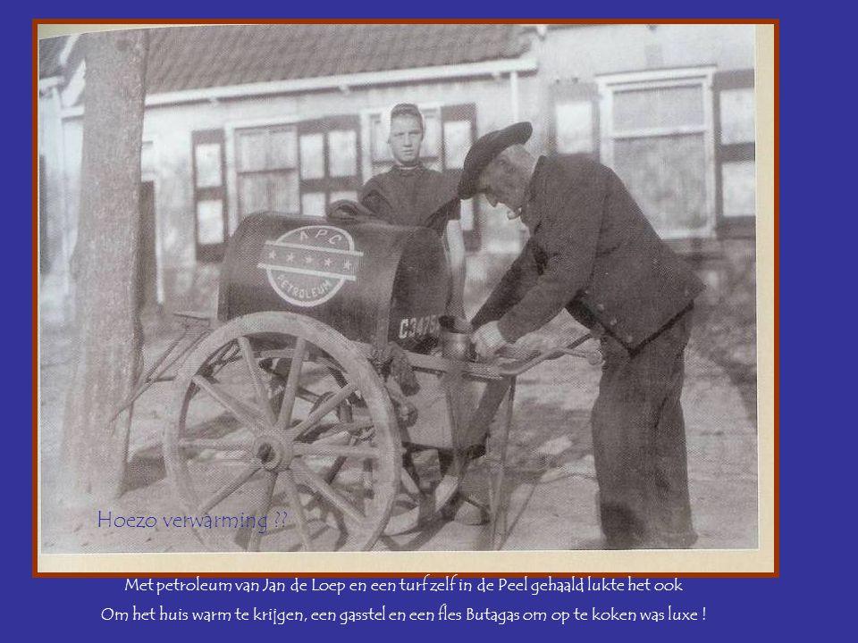 Hoezo verwarming Met petroleum van Jan de Loep en een turf zelf in de Peel gehaald lukte het ook.