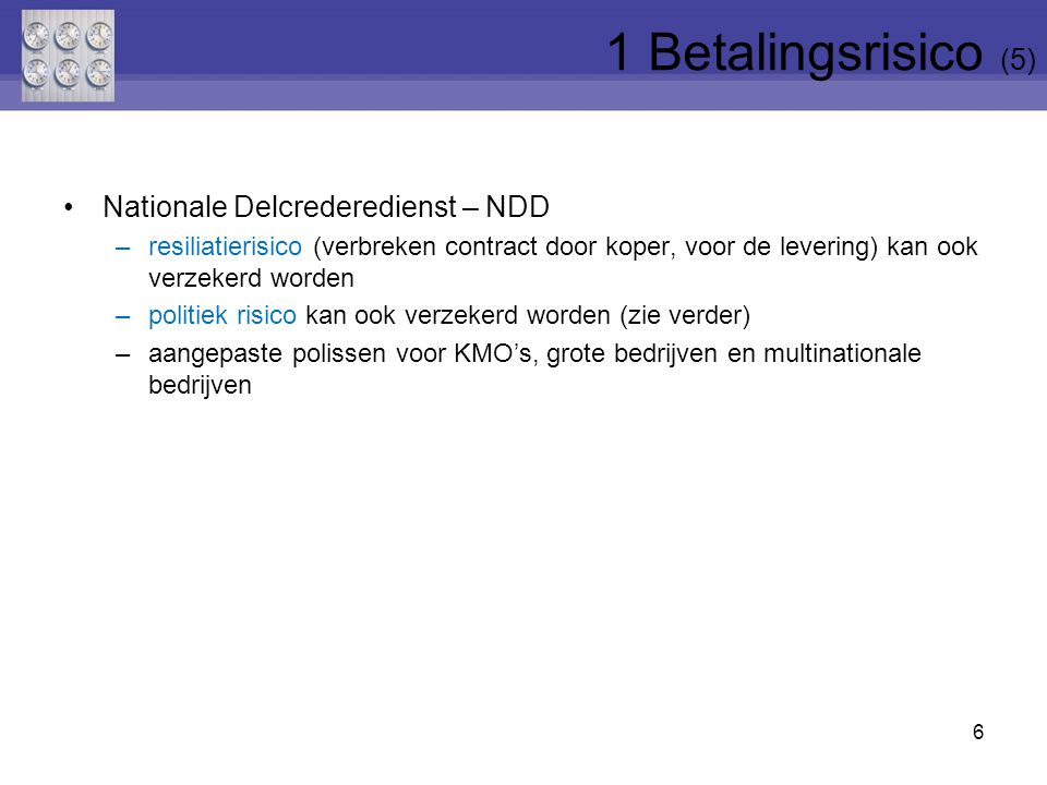 1 Betalingsrisico (5) Nationale Delcrederedienst – NDD