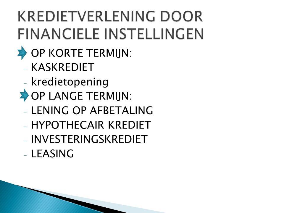 KREDIETVERLENING DOOR FINANCIELE INSTELLINGEN