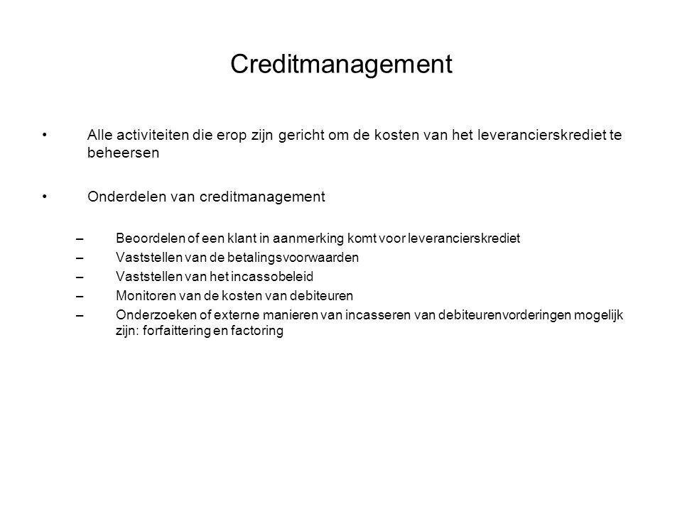 Creditmanagement Alle activiteiten die erop zijn gericht om de kosten van het leverancierskrediet te beheersen.