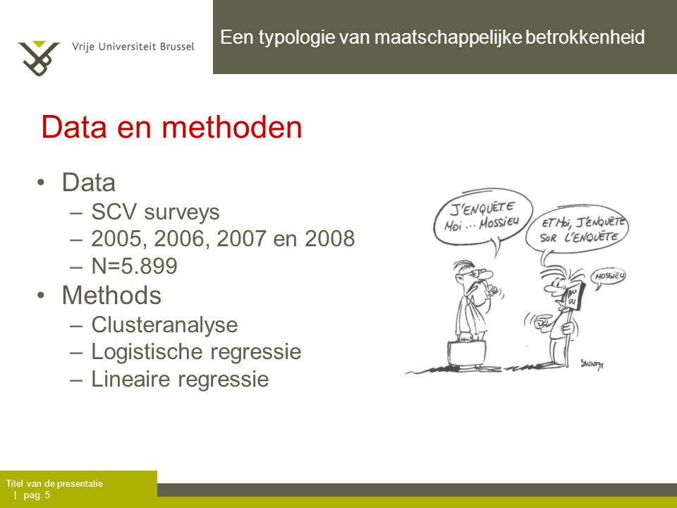 Data en methoden Data Methods SCV surveys 2005, 2006, 2007 en 2008