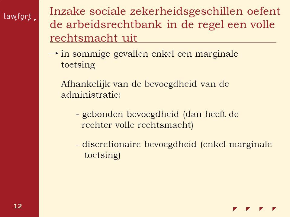 Inzake sociale zekerheidsgeschillen oefent de arbeidsrechtbank in de regel een volle rechtsmacht uit