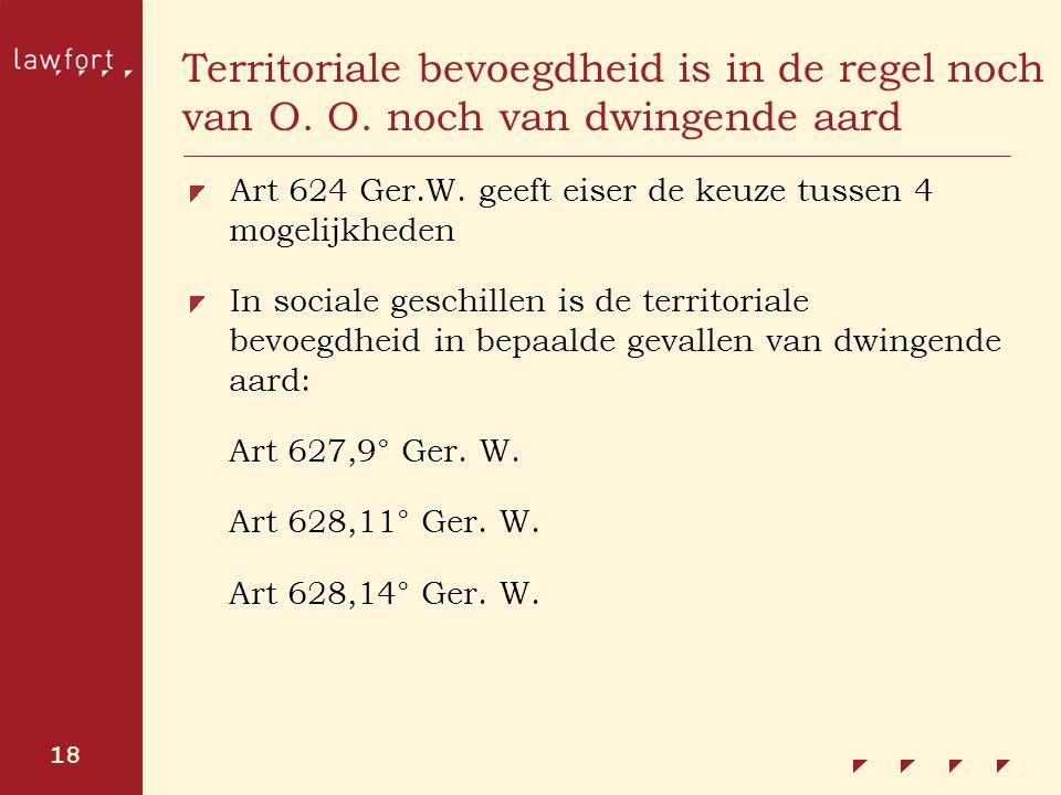 Territoriale bevoegdheid is in de regel noch van O. O