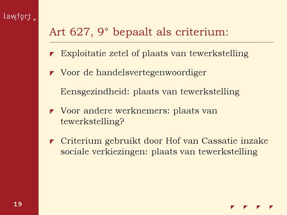 Art 627, 9° bepaalt als criterium: