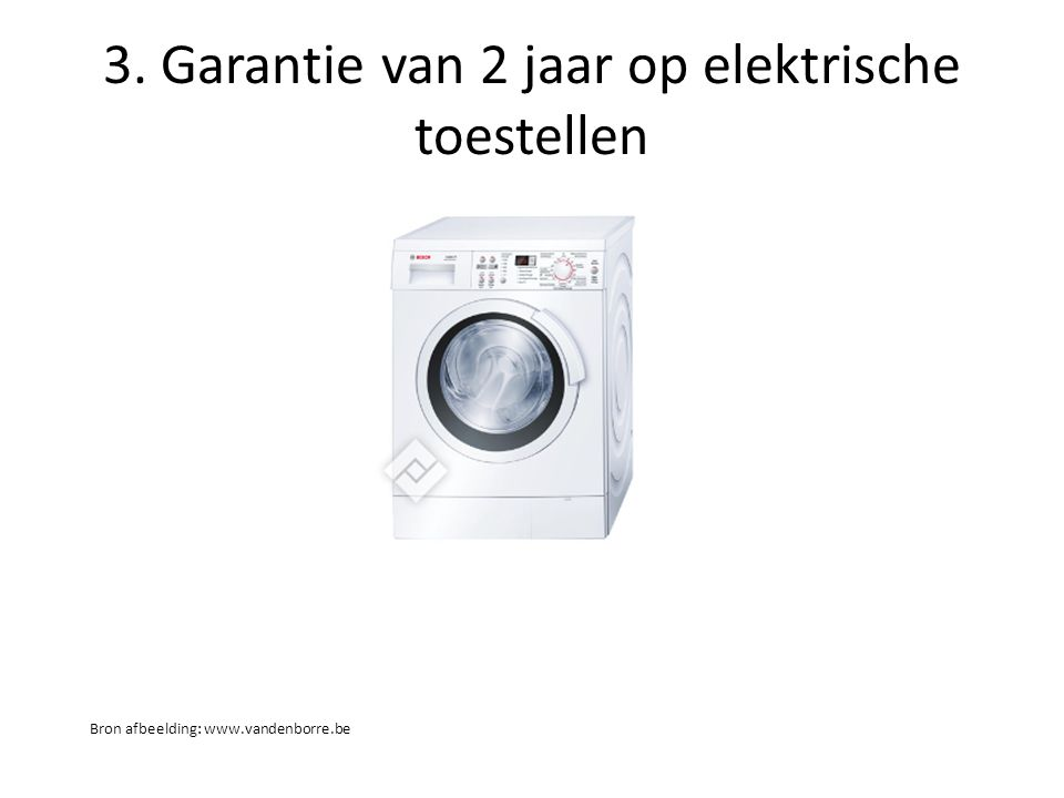 3. Garantie van 2 jaar op elektrische toestellen