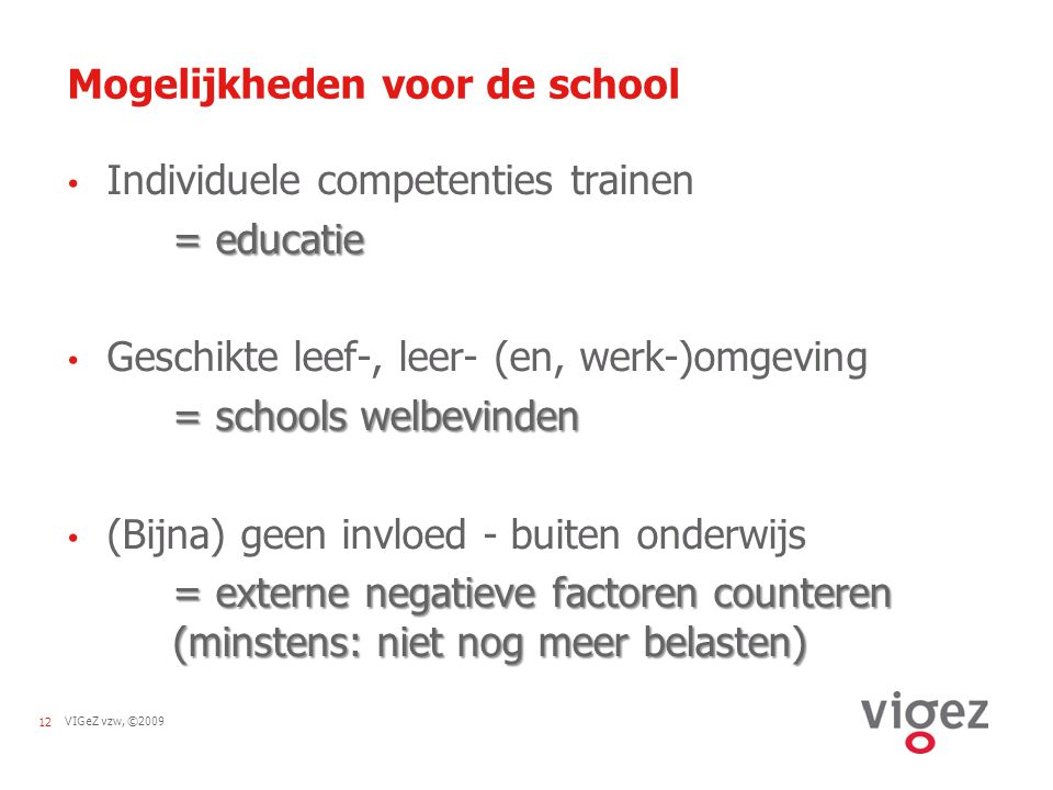 Mogelijkheden voor de school