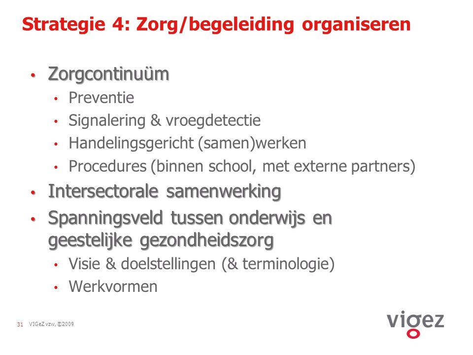 Strategie 4: Zorg/begeleiding organiseren
