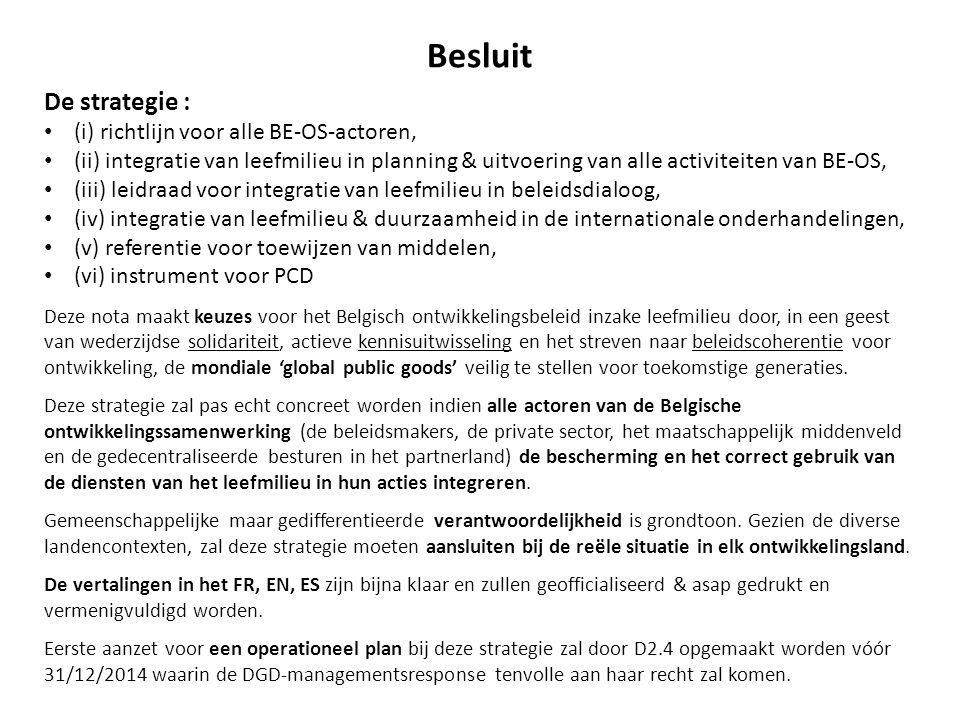 Besluit De strategie : (i) richtlijn voor alle BE-OS-actoren,