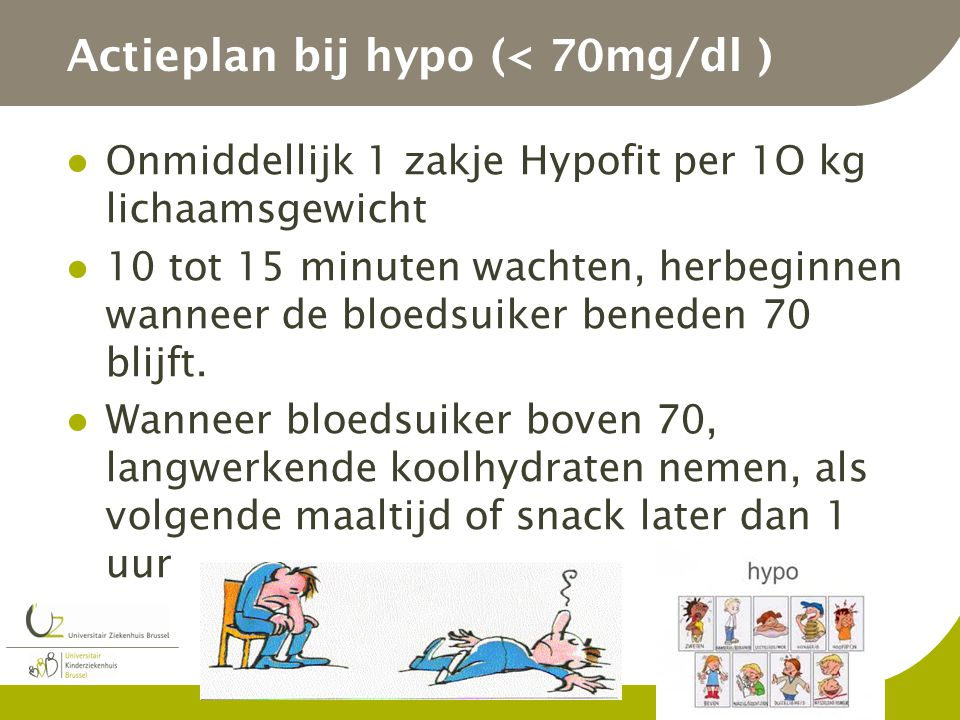 Actieplan bij hypo (< 70mg/dl )