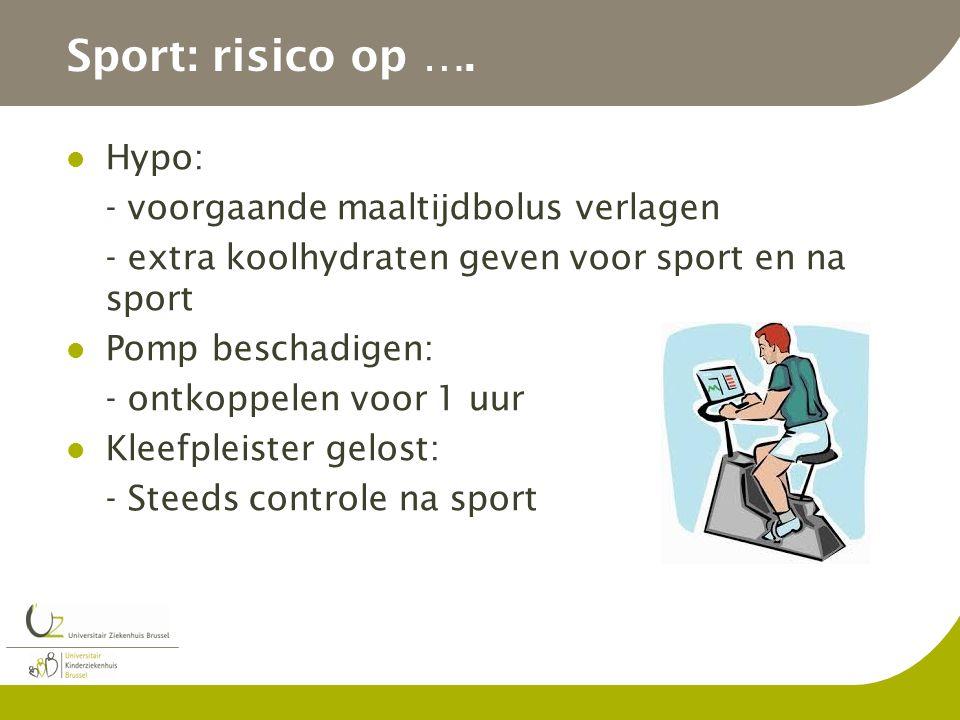 Sport: risico op …. Hypo: - voorgaande maaltijdbolus verlagen
