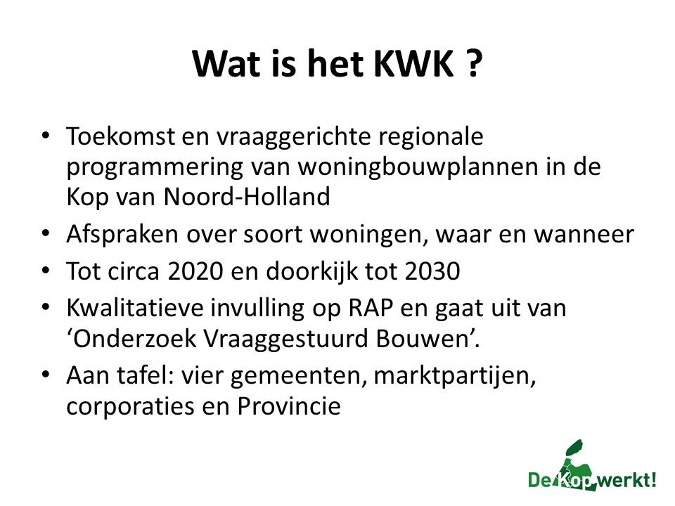 Wat is het KWK Toekomst en vraaggerichte regionale programmering van woningbouwplannen in de Kop van Noord-Holland.