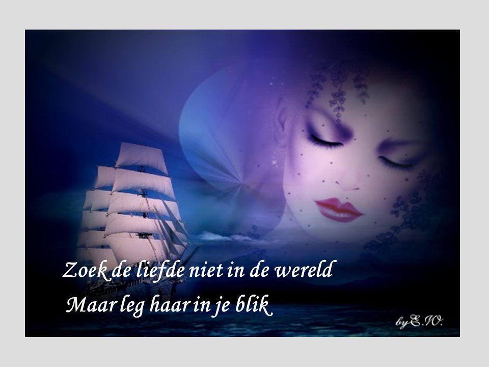 Zoek de liefde niet in de wereld