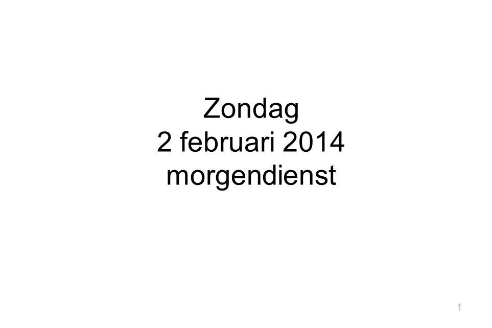 Zondag 2 februari 2014 morgendienst