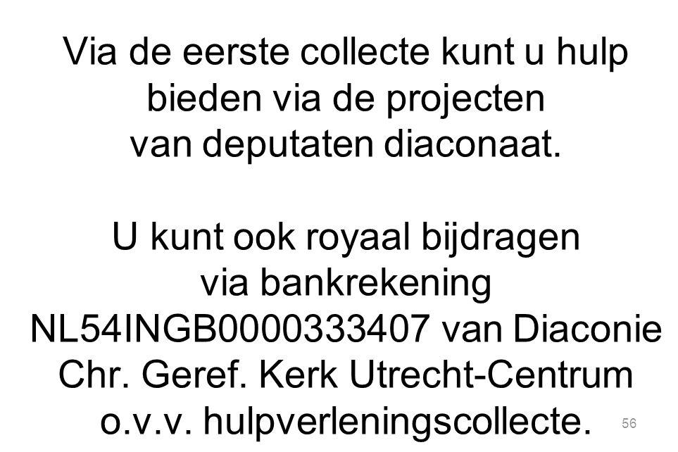 Via de eerste collecte kunt u hulp bieden via de projecten van deputaten diaconaat.