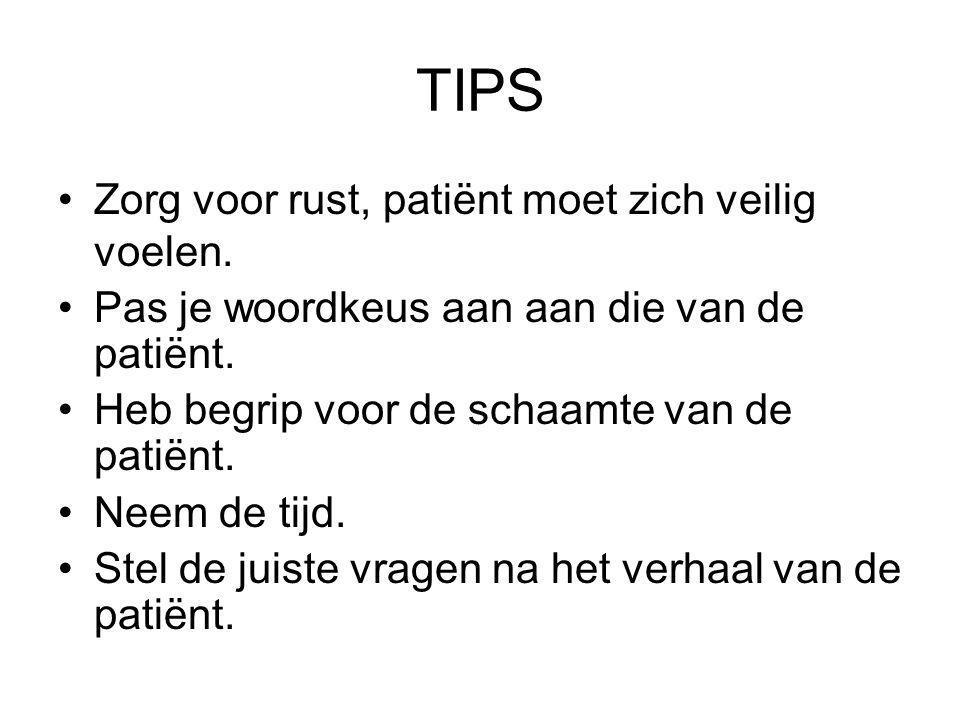 TIPS Zorg voor rust, patiënt moet zich veilig voelen.