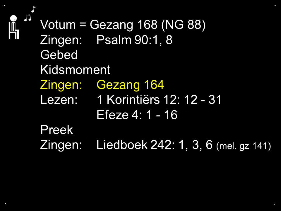 Zingen: Liedboek 242: 1, 3, 6 (mel. gz 141)